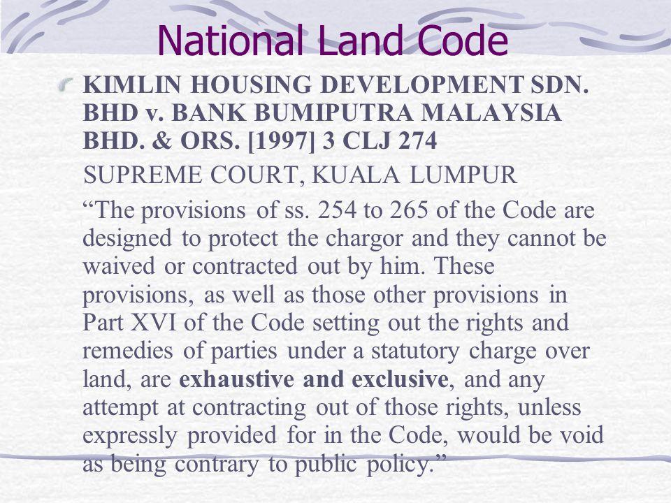 National Land Code KIMLIN HOUSING DEVELOPMENT SDN. BHD v. BANK BUMIPUTRA MALAYSIA BHD. & ORS. [1997] 3 CLJ 274.